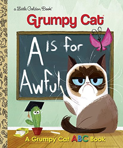 A Is For Awful: A Grumpy Cat ABC Book (Grumpy Cat) (Little